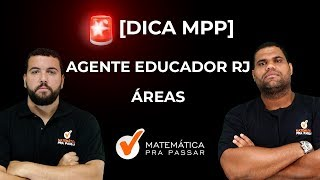 CONCURSO AGENTE EDUCADOR RJ: DICA DE ÁREAS. [2019]