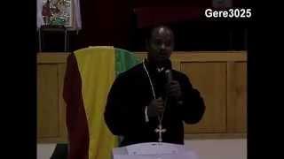Kesis Ahadu Asres sermon on the origin of Ethiopian Orthodox Tewahedo Church
