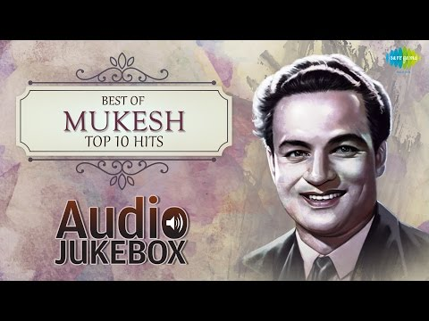 Best Of Mukesh - Top 10 Hits - Old Hindi Songs - Vol 2