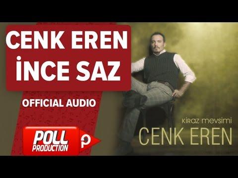 Cenk Eren - İnce Saz - ( Official Audio )