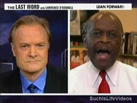 Lawrence O'Donnell Vs. Herman Cain! - Pt. One