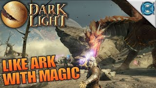 LIKE ARK WITH MAGIC | Dark and Light | Let's Play Gameplay | S01E01