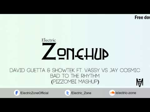 David Guetta & Showtek Ft. Vassy VS Jay Cosmic - Bad To The Rhythm (Pizzombi Mashup)