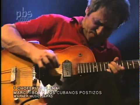 Marc Ribot Y Los Cubanos Postizos - CHOFERITO PLENACH