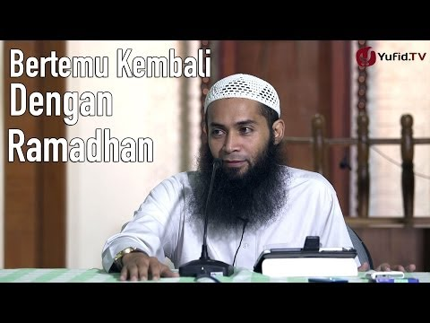 Bertemu Kembali Dengan Ramadhan - Ustadz Dr. Syafiq Basalamah