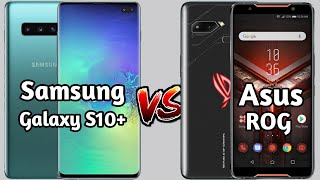 Samsung Galaxy S10 Plus VS Asus ROG Phone Compare Mobile,Which is Better, Mobile Galaxy S10 Overview