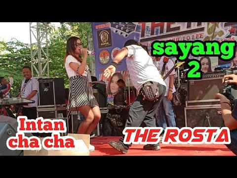 Intan Cha Cha - Sayang 2 The Rosta Live Desa Kupuk 2018
