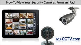Remote Viewing Security Cameras On the iPad