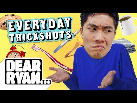 Everyday Trickshots! (Dear Ryan)