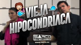 VIEJA HIPOCONDRIACA | Sarco Entertainment