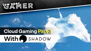 Is a Cloud Gaming PC BETTER? - A Review of Shadow