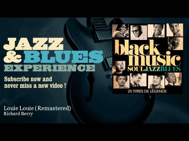 Richard Berry - Louie Louie - Remastered - JazzAndBluesExperience