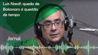 Luis Nassif: queda de Bolsonaro é questão de tempo