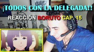 VÍDEO REACCIÓN BORUTO CAP. 15 NEW GENERATION -AMAMOS A LA DELEGADA