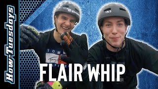 HOW TO FLAIR TAILWHIP / FLAIR DROP-IN