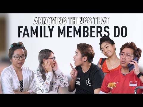 Annoying Things Family Members Do | annoying things that family members do