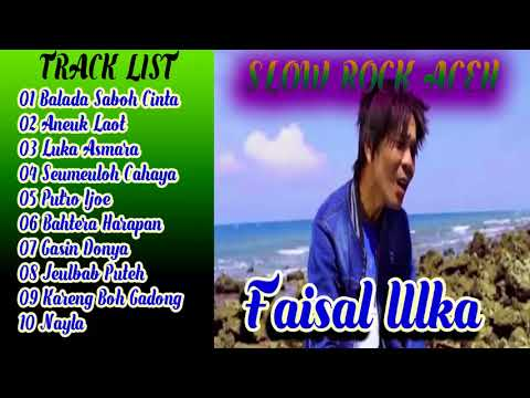10 Lagu Slow Rock Aceh Faisal Ulka Full Album