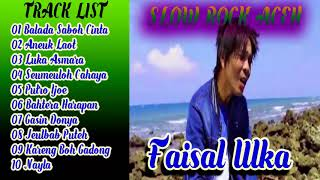 10 Lagu Slow Rock Aceh Faisal Ulka Full Album