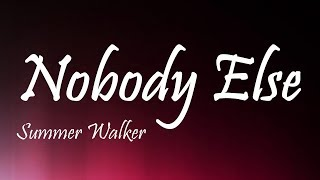 Summer Walker - Nobody Else (Lyrics)
