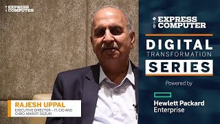 Digital Transformation Series ~ Rajesh Uppal, Executive Director - IT, CIO and CHRO, Maruti Suzuki