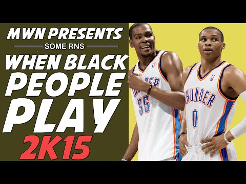 When Black People Play 2k15