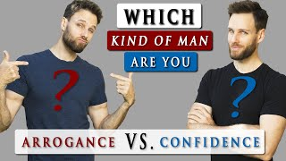 What is the DIFFERENCE between CONFIDENCE and ARROGANCE?