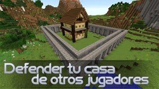 Minecraft - Como Defender tu Casa de otros Jugadores