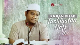 Kajian Kitab: Tazkiyatun Nafs - Ustadz Amir As-Soronjy, Eps. 20