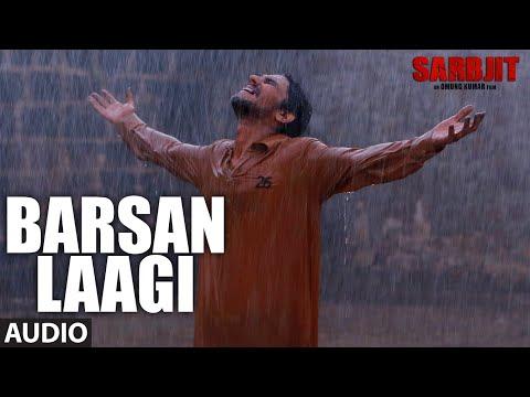Barsan Laagi Full Song | SARBJIT | Aishwarya Rai Bachchan, Randeep Hooda, Richa Chadda | T-Series