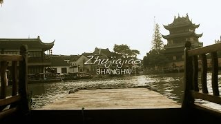 Zhujiajiao: The Shanghai Water Village