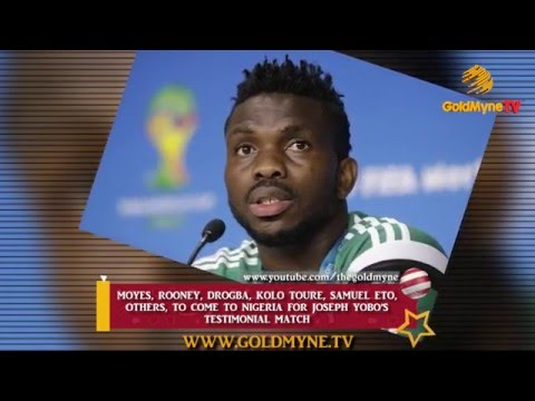 ROONEY, DROGBA, SAMUEL ETO, OTHERS, TO COME TO NIGERIA FOR JOSEPH YOBO'S TESTIMONIAL MATCH