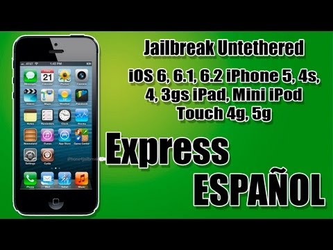 Jailbreak Untethered iOS 6, 6.1, 6.2 iPhone 5, 4s, 4, 3gs iPad, Mini iPod Touch 4g, 5g En Español