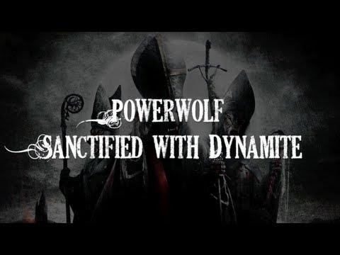 [HQ] Powerwolf - Sanctified with Dynamite [Lyrics]