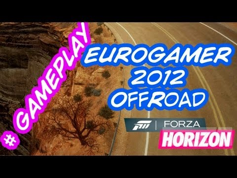 Forza Horizon - Eurogamer 2012 Gameplay Street + Off-Road + Race Vision
