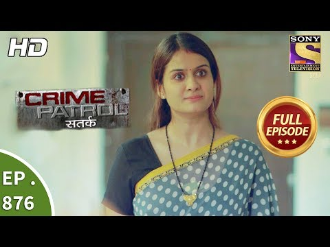 Crime Patrol - Ep 876 - Full Episode - 9th December, 2017 thumbnail