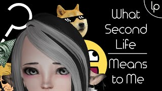 What Second Life Means to Me - Luca Grabacr