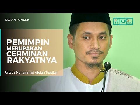 Pemimpin Merupakan Cerminan Rakyatnya - Ustadz M Abduh Tuasikal