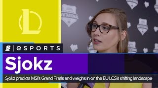 Sjokz on MSI so far and the shifting landscape of the EU LCS
