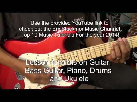 Top 10 EricBlackmonMusic Channel Subscriber Picks 2014 Guitar Lesson Tutorials