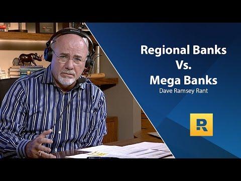 Dave Ramsey Rant - Regional Banks vs. Mega Banks
