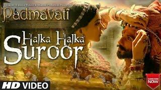 download lagu Halka Halka Suroor Full  Song  Padmavati  gratis