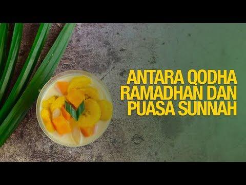 Antara Qodha Ramadhan dan Puasa Sunnah - Ustadz Azhar Khalid bin Seff