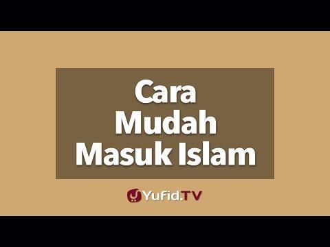 Cara Mudah Masuk Islam.
