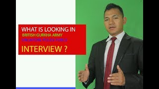 What is looking in British Gurkha Army / Singapore Police Interview ?