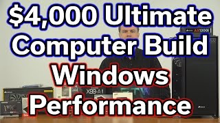 $4,000 Ultimate Computer Build - Part 5 - Windows Performance
