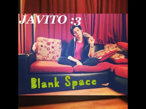 Blank Space by Taylor Swift (cover by Javito)