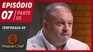 MASTERCHEF BRASIL (05/05/2019)   PARTE 5   EP 07   TEMP 06