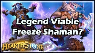 [Hearthstone] Legend Viable Freeze Shaman?