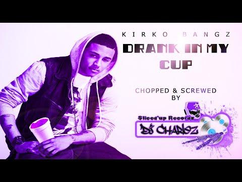 Kirko Bangz - Drank In My Cup (chopped & Screwed By Dj Charlez) video