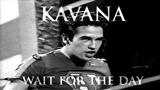 Watch Kavana Wait For The Day video